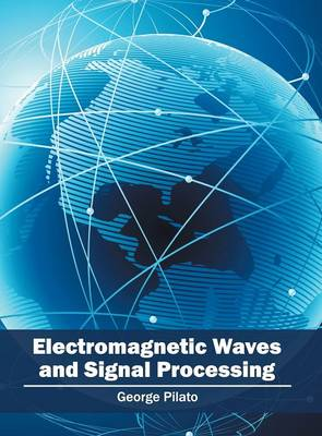 Electromagnetic Waves and Signal Processing (Hardback)