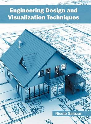 Engineering Design and Visualization Techniques (Hardback)