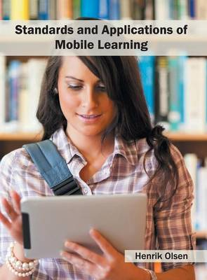 Standards and Applications of Mobile Learning (Hardback)