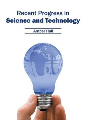 Recent Progress in Science and Technology (Hardback)