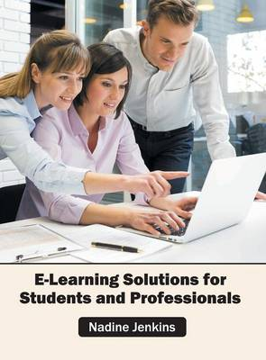 E-Learning Solutions for Students and Professionals (Hardback)