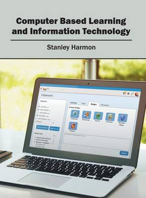 Computer Based Learning and Information Technology (Hardback)