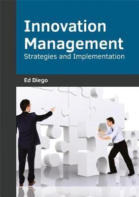 Innovation Management: Strategies and Implementation (Hardback)