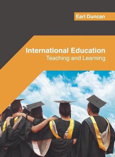International Education: Teaching and Learning (Hardback)
