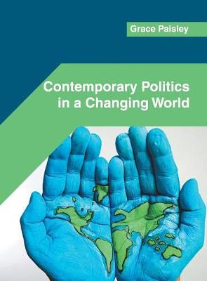 Contemporary Politics in a Changing World (Hardback)