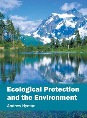 Ecological Protection and the Environment (Hardback)