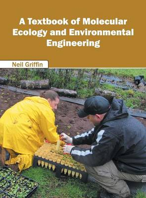 A Textbook of Molecular Ecology and Environmental Engineering (Hardback)