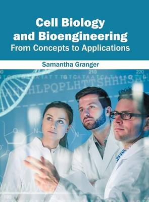 Cell Biology and Bioengineering: From Concepts to Applications (Hardback)