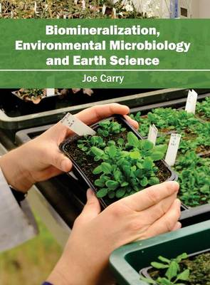 Biomineralization, Environmental Microbiology and Earth Science (Hardback)