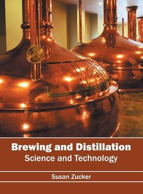 Brewing and Distillation: Science and Technology (Hardback)