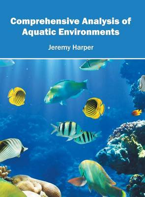 Comprehensive Analysis of Aquatic Environments (Hardback)