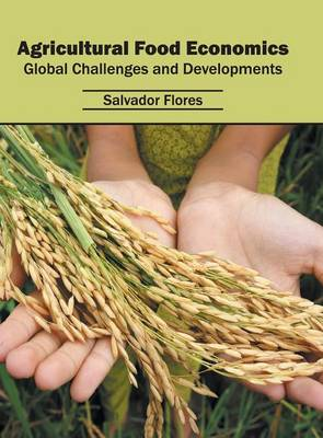 Agricultural Food Economics: Global Challenges and Developments (Hardback)