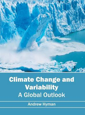 Climate Change and Variability: A Global Outlook (Hardback)