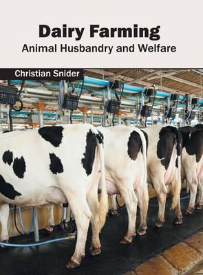 Dairy Farming: Animal Husbandry and Welfare (Hardback)