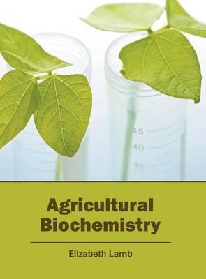 Agricultural Biochemistry (Hardback)
