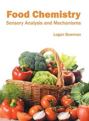 Food Chemistry: Sensory Analysis and Mechanisms (Hardback)
