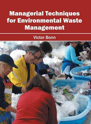 Managerial Techniques for Environmental Waste Management (Hardback)