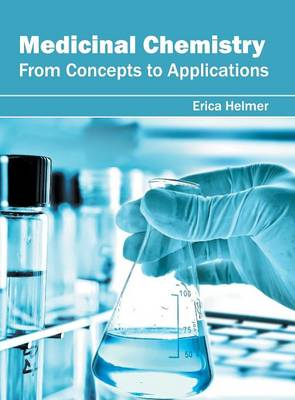 Medicinal Chemistry: From Concepts to Applications (Hardback)