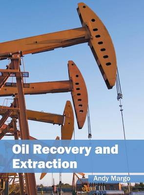 Oil Recovery and Extraction (Hardback)