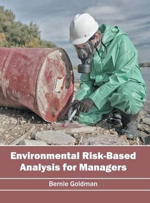 Environmental Risk-Based Analysis for Managers (Hardback)
