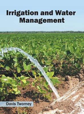 Irrigation and Water Management (Hardback)