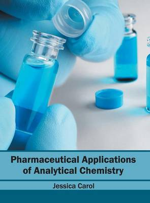 Pharmaceutical Applications of Analytical Chemistry (Hardback)