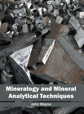 Mineralogy and Mineral Analytical Techniques (Hardback)