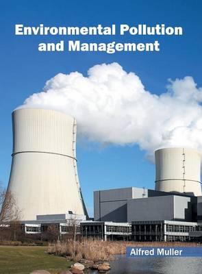 Environmental Pollution and Management (Hardback)