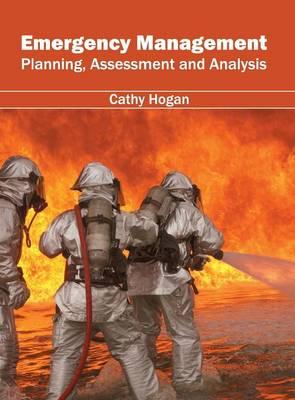 Emergency Management: Planning, Assessment and Analysis (Hardback)