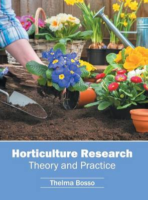Horticulture Research: Theory and Practice (Hardback)