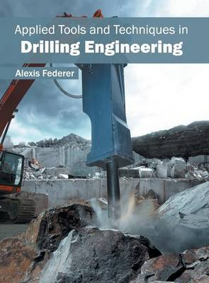Applied Tools and Techniques in Drilling Engineering (Hardback)