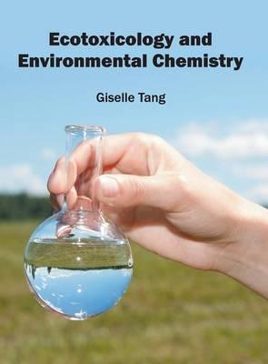 Ecotoxicology and Environmental Chemistry (Hardback)