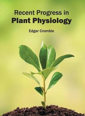 Recent Progress in Plant Physiology (Hardback)