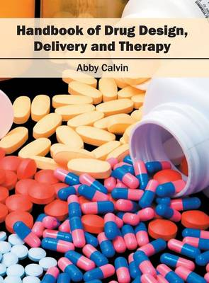 Handbook of Drug Design, Delivery and Therapy (Hardback)