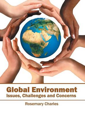 Global Environment: Issues, Challenges and Concerns (Hardback)