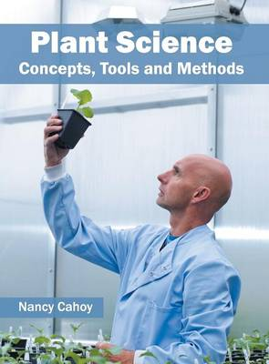 Plant Science: Concepts, Tools and Methods (Hardback)