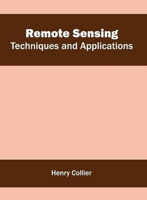 Remote Sensing: Techniques and Applications (Hardback)