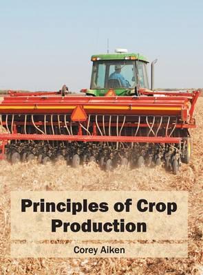 Principles of Crop Production (Hardback)