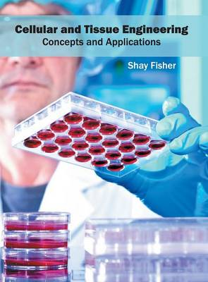 Cellular and Tissue Engineering: Concepts and Applications (Hardback)