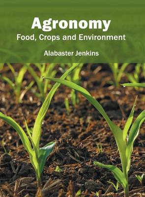 Agronomy: Food, Crops and Environment (Hardback)