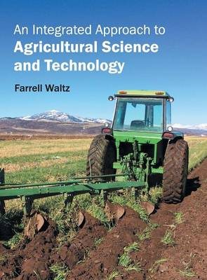 An Integrated Approach to Agricultural Science and Technology (Hardback)