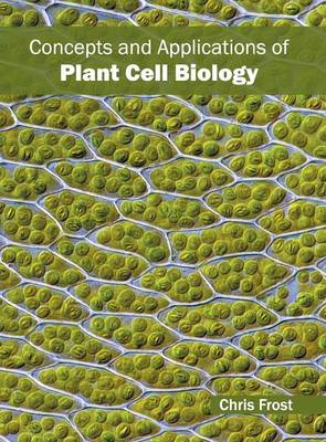 Concepts and Applications of Plant Cell Biology (Hardback)