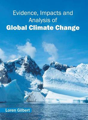 Evidence, Impacts and Analysis of Global Climate Change (Hardback)