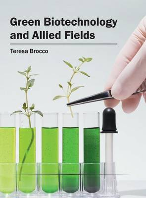 Green Biotechnology and Allied Fields (Hardback)