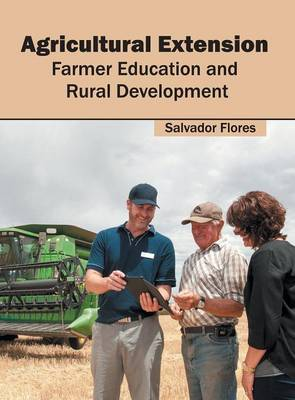 Agricultural Extension: Farmer Education and Rural Development (Hardback)