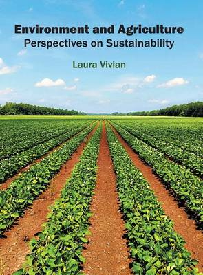 Environment and Agriculture: Perspectives on Sustainability (Hardback)