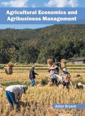 Agricultural Economics and Agribusiness Management (Hardback)