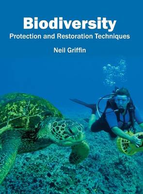 Biodiversity: Protection and Restoration Techniques (Hardback)