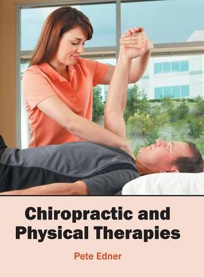 Chiropractic and Physical Therapies (Hardback)
