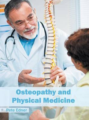 Osteopathy and Physical Medicine (Hardback)